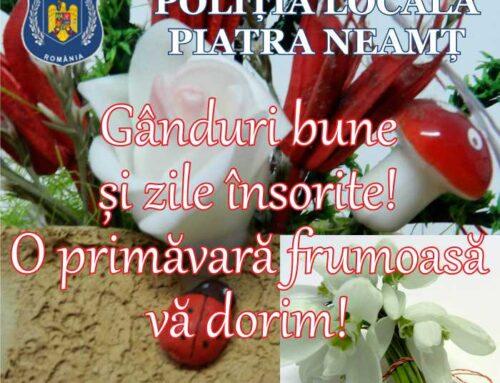 Poliția Locală Piatra Neamț: O primăvară frumoasă tuturor!